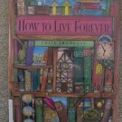How to Live Forever by Colin Thompson (1996) Vivid  Illustrations Children's Picture Book