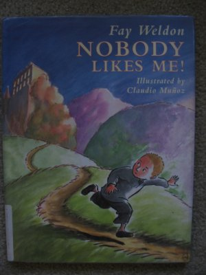 Nobody Likes Me! Fay Weldon Claudio Munoz