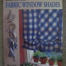 Design and Make Fabric Window Shades Heather Luke How to Book 30 Projects DIY Step by Step