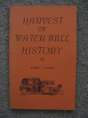 Harvest of Water Mill Watermill NY History Albert Halsey Hamptons Suffolk County