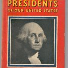 PRESIDENTS OF OUR UNITED STATES~1935 PICTURE BOOK