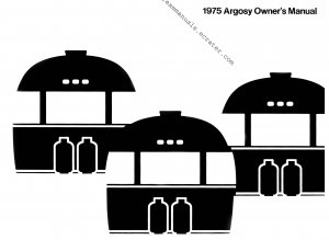 1975 Argosy Trailer Owners Manual by Airstream
