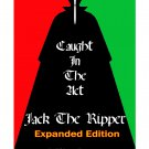 Caught In the Act Jack The Ripper Expanded Edition
