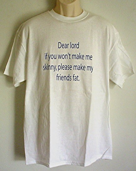 Dieters Prayer funny tee shirt 100% cotton Large