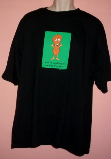 Funny novelty tee shirt YOU'RE LOOKING AT ME LIKE I'M NUTS cotton 2XL New NWT