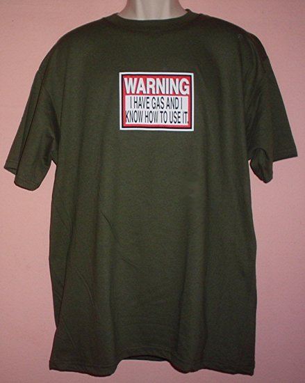 Tee shirt WARNING I HAVE GAS AND KNOW HOW TO USE IT Size Large L
