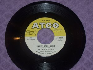 Arthur Conley Sweet Soul Music / Lets Go Steady 45  Atco 45-6463  Produced By Otis Redding