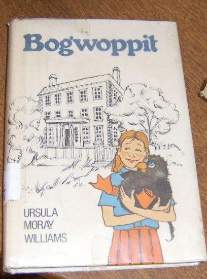 Bogwoppit / Ursula Moray Williams / 1978 First U. S.  Edition Free Shipping