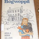 Bogwoppit / Ursula Moray Williams / 1978 First U. S.  Edition Free Shipping