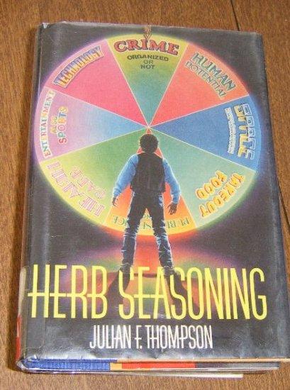 Herb Seasoning by Julian F. Thompson / 1990 HC DJ Free Shipping