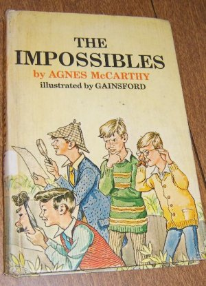 Free Shipping The Impossibles by Agnes McCarthy / Illus by Gainsford /1968 HC