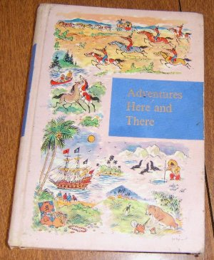 1958 Children's School Reader Adventures Here and There / Free Shipping