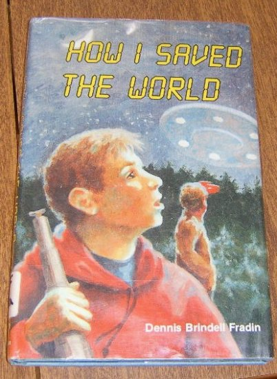 Free Shipping 1986 How I Saved the World by Dennis Brindell Fradin / HC DJ / UFO's