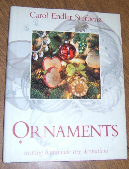 Ornaments / Creating Handmade Christmas Tree Ornaments / Carol Endler Sterbenz Free Shipping