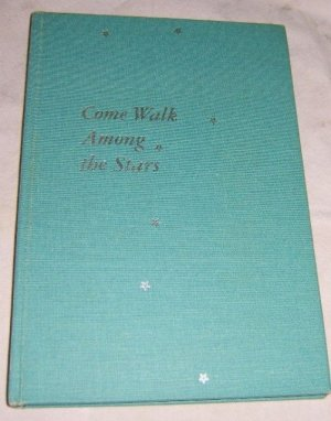 Free Shipping Come Walk Among the Stars By Winston O. Abbott / Illus Bossen Signed by Both