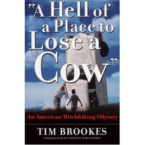 Free Shipping 'A Hell of a Place to Lose a Cow': An American Hitchhiking Odyssey By Tim Brookes