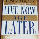 Live Now, Age Later: Proven Ways to Slow Down the Clock (Hardcover) Free Shipping