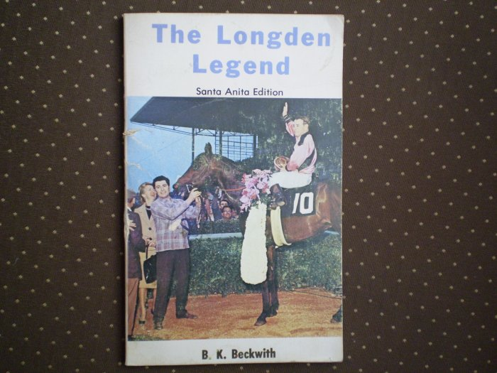 THE LONGDEN LEGEND SANTA ANITA EDITION BRAINERD KELLOGG BECKWITH 1976