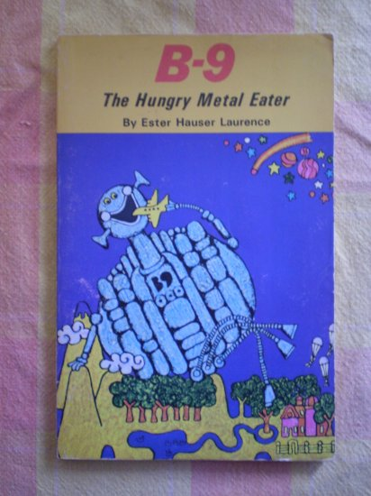 B-9 The Hungry Metal Eater Ester Hauser Laurence pb c1972 Scholastic