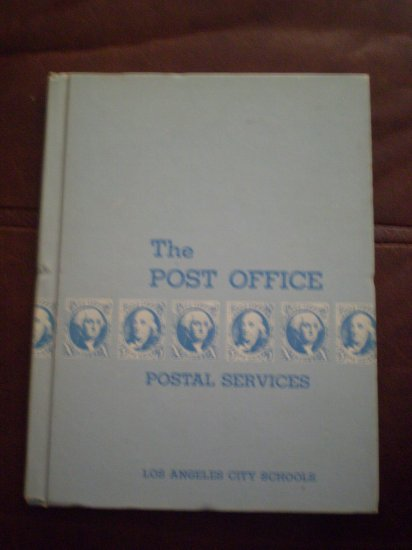 THE POST OFFICE POSTAL SERVICES X-37 1964 LOS ANGELES CITY SCHOOLS BOOK