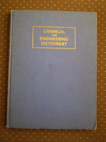 CHEMICAL AND ENGINEERING DICTIONARY CHEMICAL PUBLISHING COMPANY OF NEW YORK