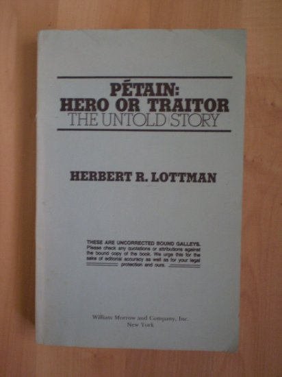 Petain Hero or Traitor Herbert R Lottman 1985 uncorrected bound galleys
