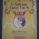 If Somebody Cared For Me Ben Ritchie 1909 sheet music