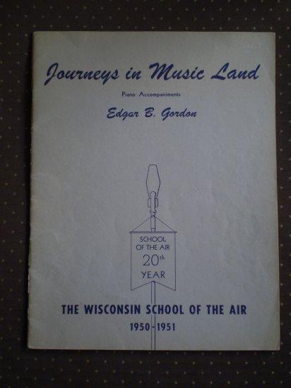 Journeys In Music Land Piano Edgar Gordon Wisconsin School Air 1950 songbook