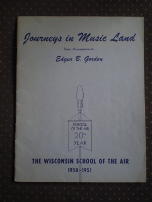 Journeys In Music Land Piano Edgar Gordon Wisconsin School Air 1950 songbook