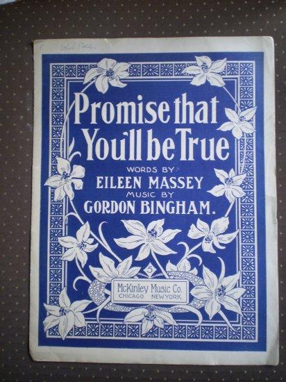 Promise That You'll Be True Sheet Music Eileen Massey Bingham 1905