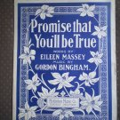 Promise That You'll Be True Sheet Music Eileen Massey Bingham 1905