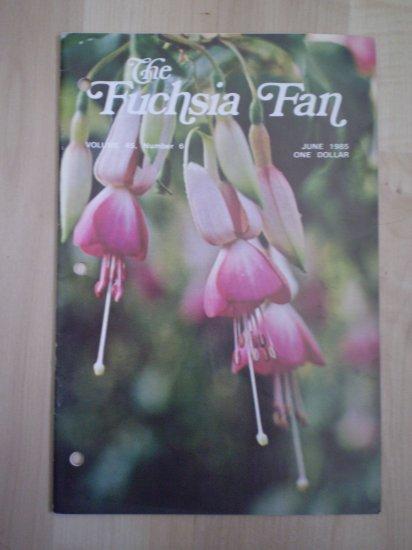 Fuchsia Fan Vol 45 #6 June 1985 Magazine