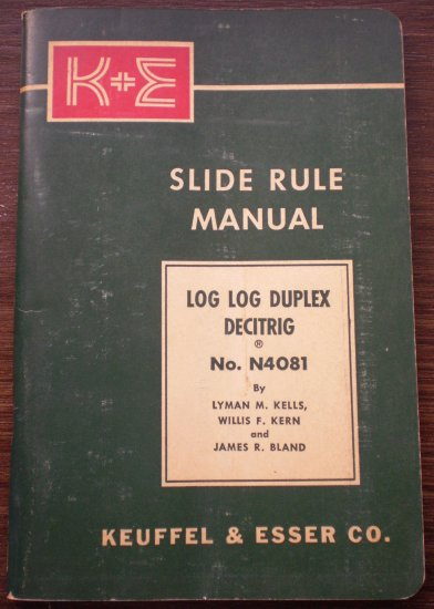 Keuffel & Esser Slide Rule Manual N4081 Kells Kern Bland 1947
