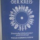 Der Kreis Deutsche Volkslieder und Gesange Thilo Cornelissen Songbook