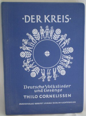 Der Kreis Deutsche Volkslieder und Gesange Thilo Cornelissen Songbook