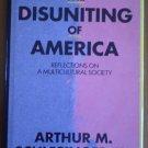 The Disuniting of America Arthur Schlesinger Jr 1991 Whittle Direct Book
