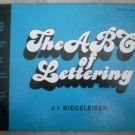 The ABC of Lettering JI Bieheleisen 5th ed 1976 Harper Row Book