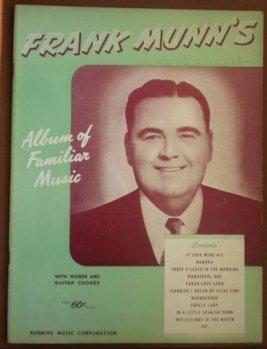 Frank Munn Album of Familiar Music Songbook Sheet 1945