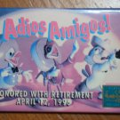 Walt Disney Adios Amigos! Pin Button 1996 Honored With Retirement