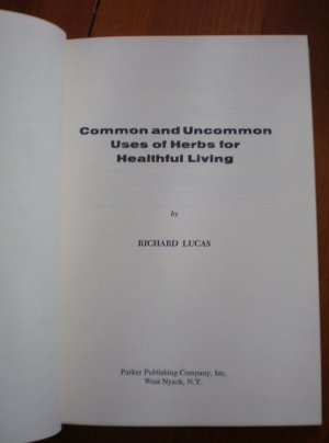 Common and Uncommon Uses of Herbs for Healthful Living Richard Lucas 1969