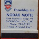 Vintage Matchbook Friendship Inn Nodak Motel Dickinson ND Matches
