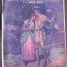 Alice of Old Vincennes I Love You Sheet Music Keithley Thompson Vintage 1914