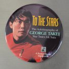 GEORGE TAKEI To The Stars Book Star Trek Mr Sulu 1994 Promo Pinback Button Pin
