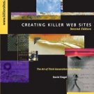 Creating Killer Web Sites : The Art of Third-Generation Site Design by David...