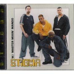 Stigma  Stigma w/ Master Mixin' Mando