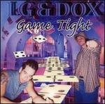 Game Tight  LG & Dox