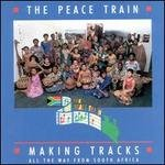 Making Tracks  The Peace Train