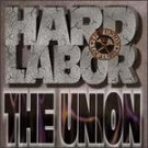 Hard Labor  The Union