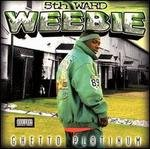 Ghetto Platinum  5th Ward Weebie