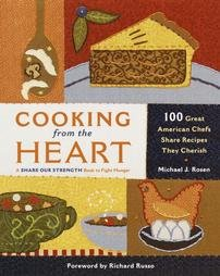 Cooking from the Heart 100 Great American Chefs Share Recipes They Cherish 076791371x